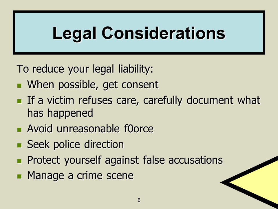 Legal Considerations To reduce your legal liability: