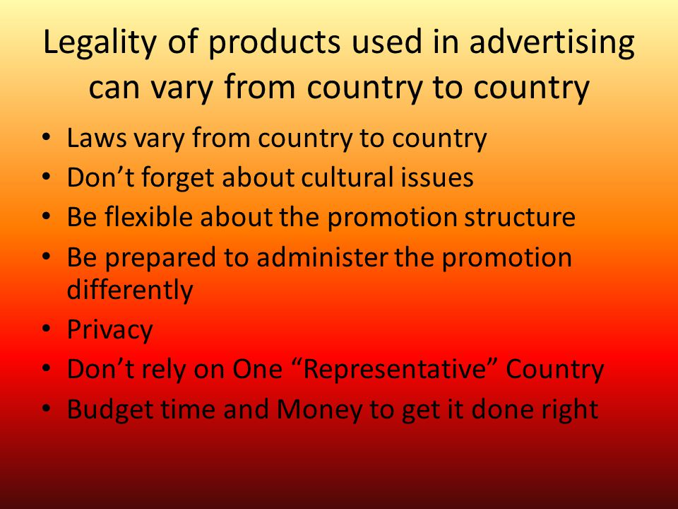 Legality of products used in advertising can vary from country to country
