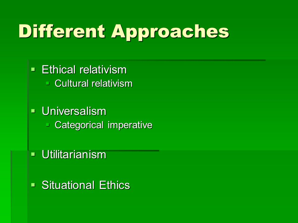 relativism and universalism Moral relativism states that basic ethical beliefs of different people and societies are different and possibly conflict moral universalism claims that some moral standards are universally valid independently of individuals and culture.