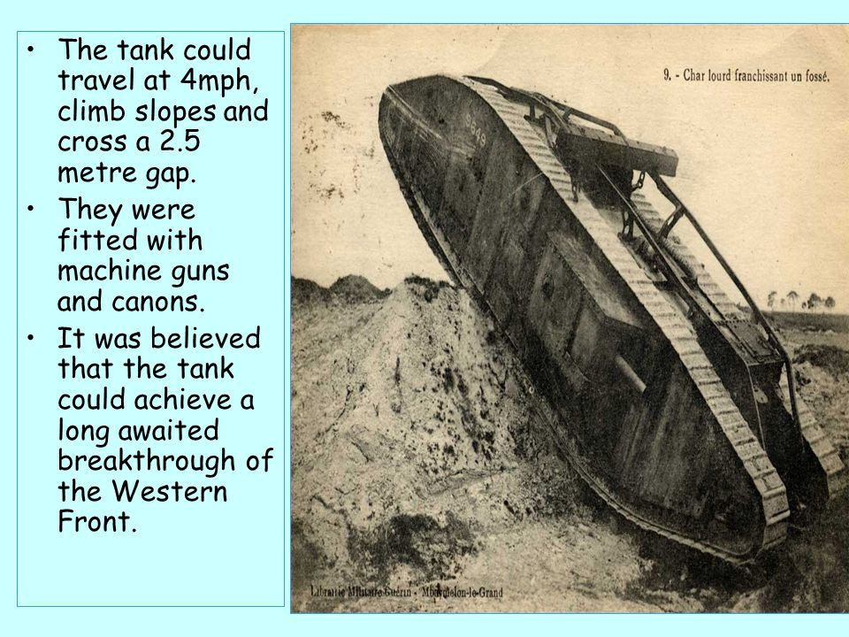 The tank could travel at 4mph, climb slopes and cross a 2.5 metre gap.