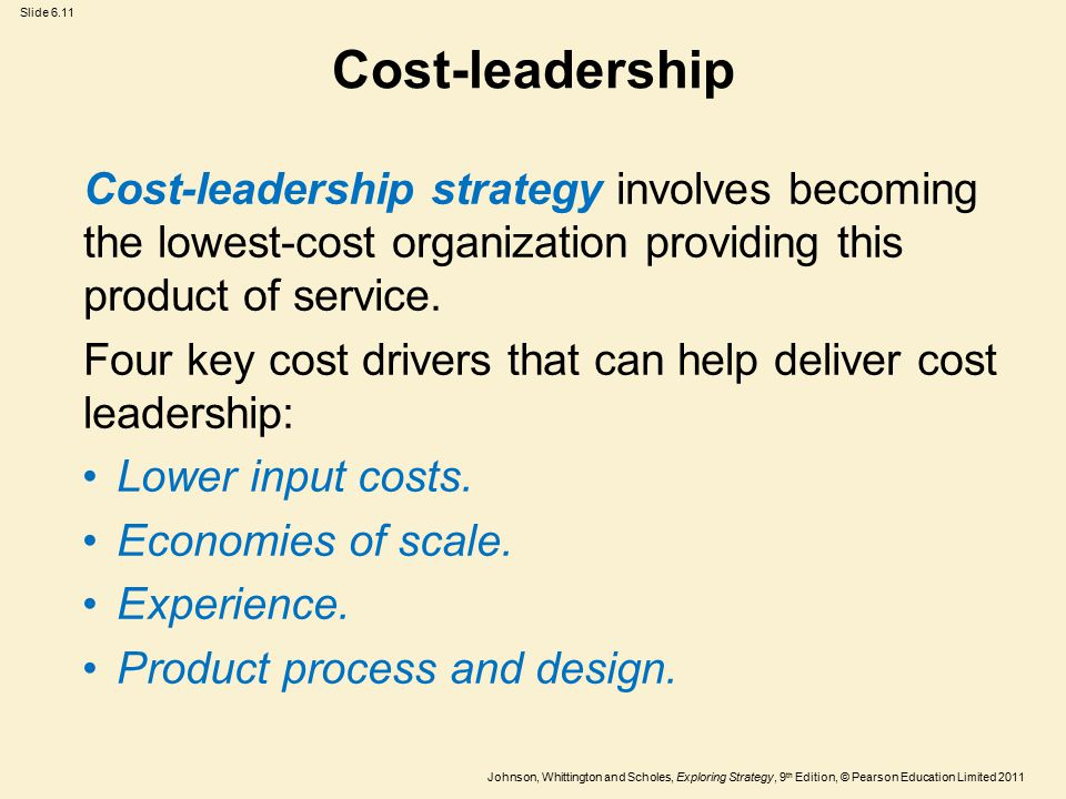 Cost-leadership Cost-leadership strategy involves becoming the lowest-cost organization providing this product of service.