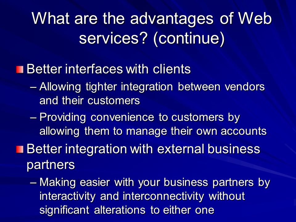 What are the advantages of Web services (continue)