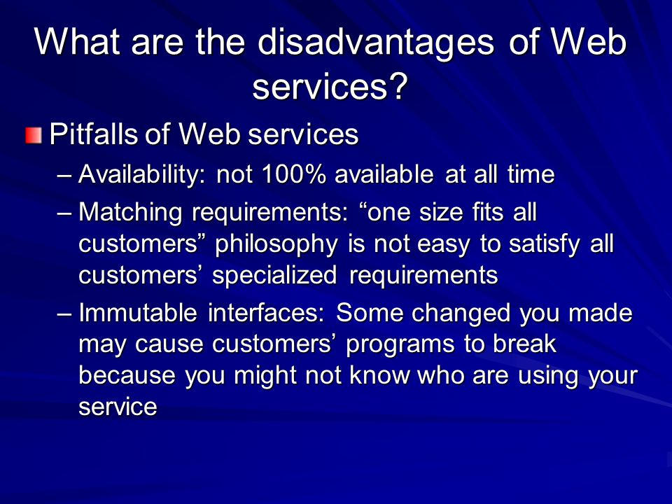 What are the disadvantages of Web services