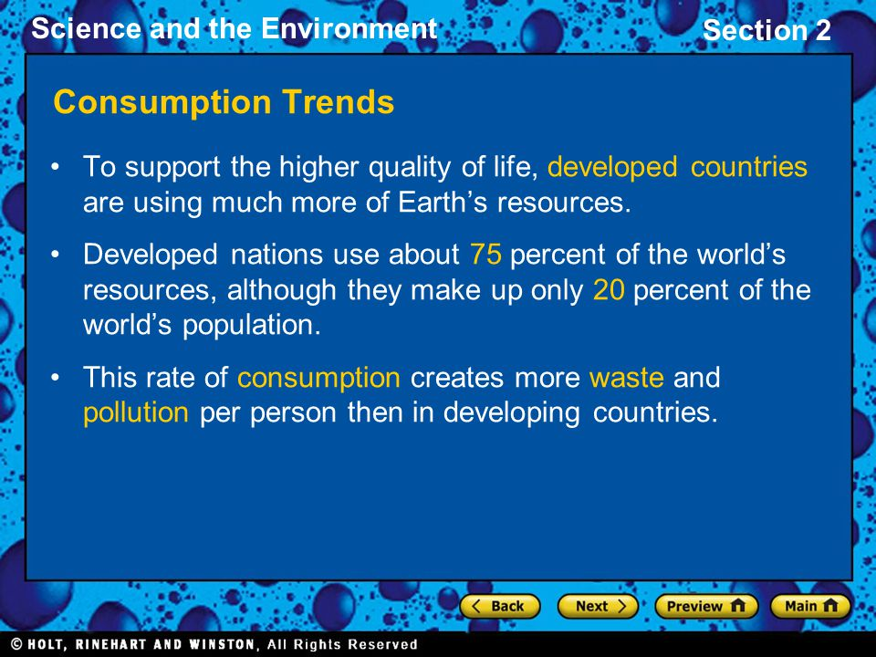 Consumption Trends To support the higher quality of life, developed countries are using much more of Earth's resources.