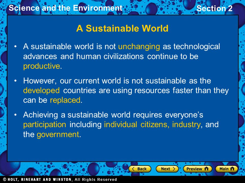 A Sustainable World A sustainable world is not unchanging as technological advances and human civilizations continue to be productive.