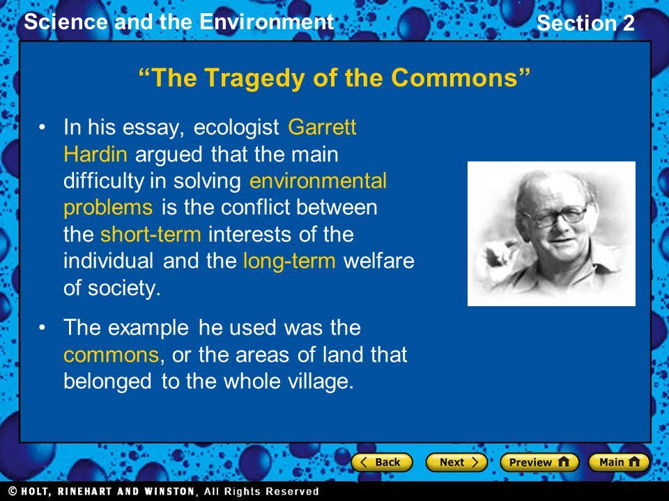 """tragedy of the commons essay Garrett hardin's article """"the tragedy of the commons"""" illustrates the continuing problem of the commons the article clearly illustrates the effects of the exponentially increasing population such as pollution and food possible solutions to the problems are stated in the article, but any and."""