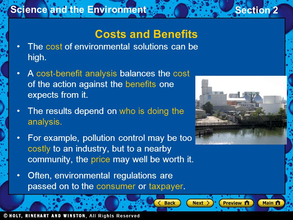 Costs and Benefits The cost of environmental solutions can be high.