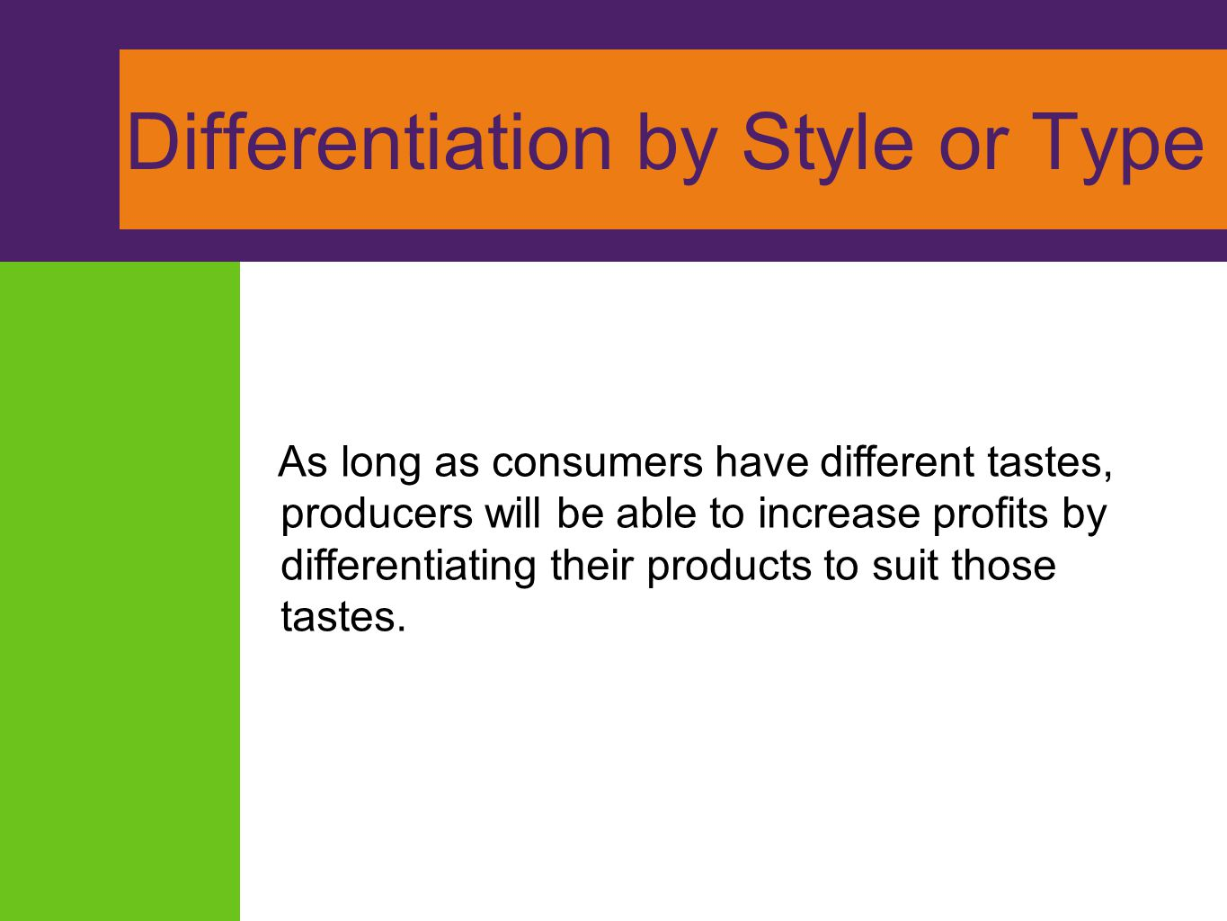 Differentiation by Style or Type