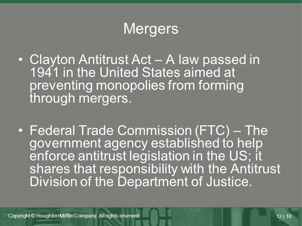 Mergers Clayton Antitrust Act – A law passed in 1941 in the United States aimed at preventing monopolies from forming through mergers.