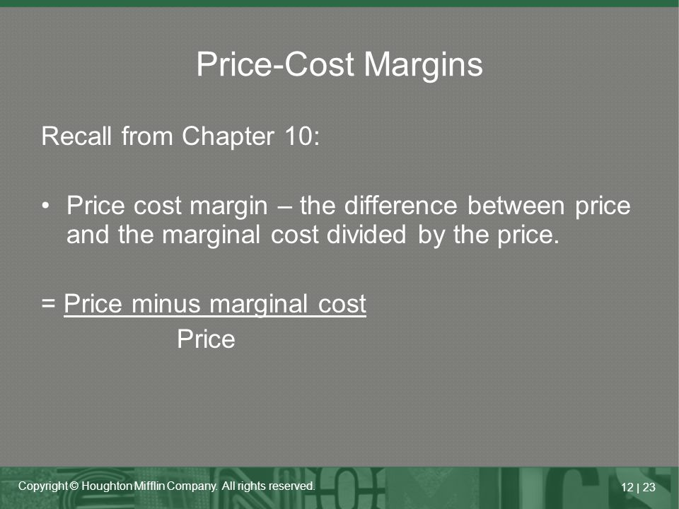 Price-Cost Margins Recall from Chapter 10: