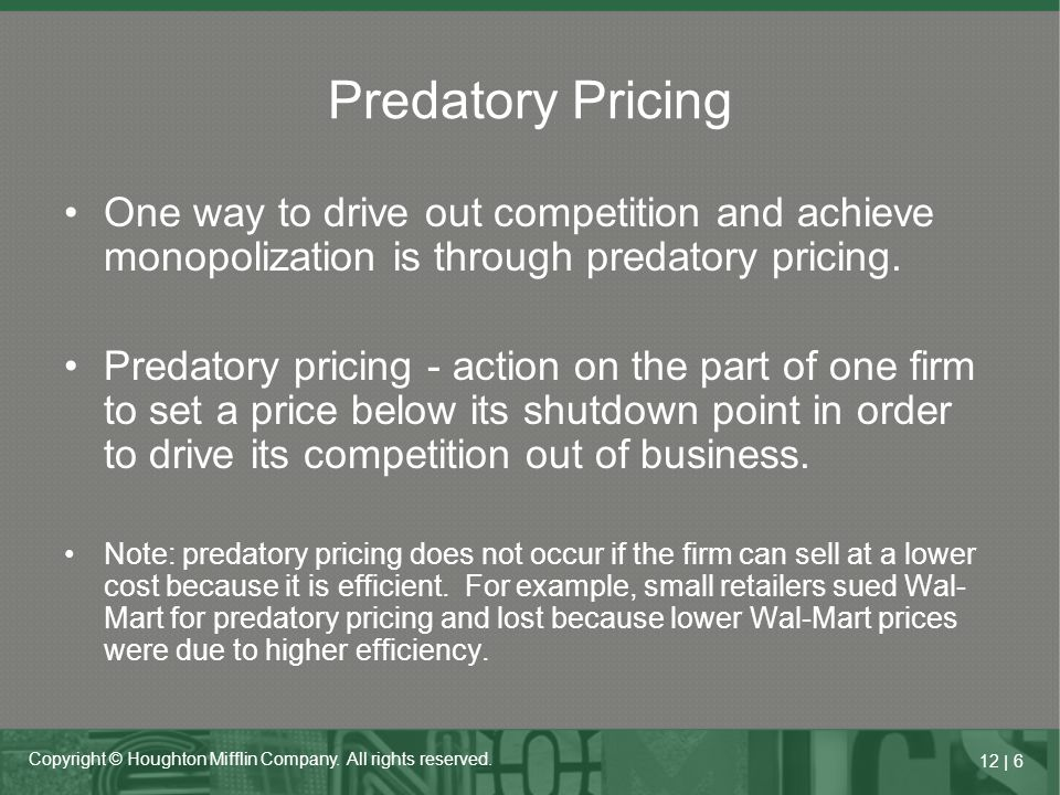 Predatory Pricing One way to drive out competition and achieve monopolization is through predatory pricing.