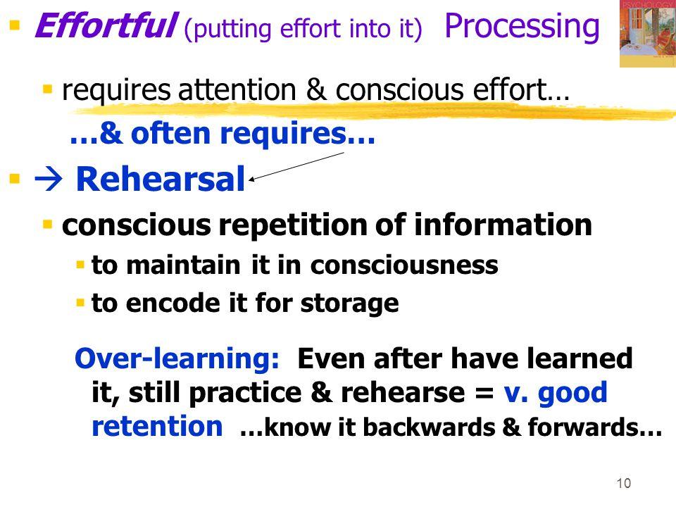 Effortful (putting effort into it) Processing