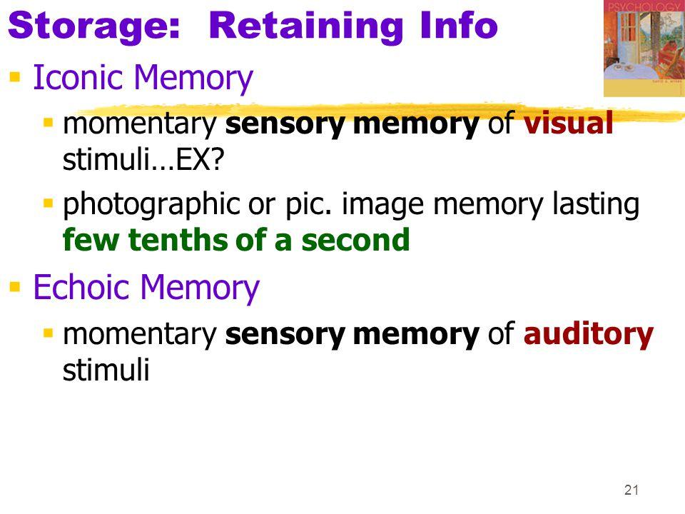 Storage: Retaining Info