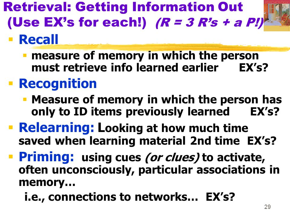Retrieval: Getting Information Out (Use EX's for each