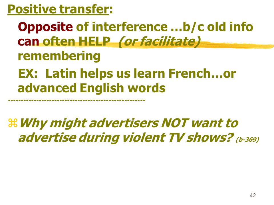 EX: Latin helps us learn French…or advanced English words