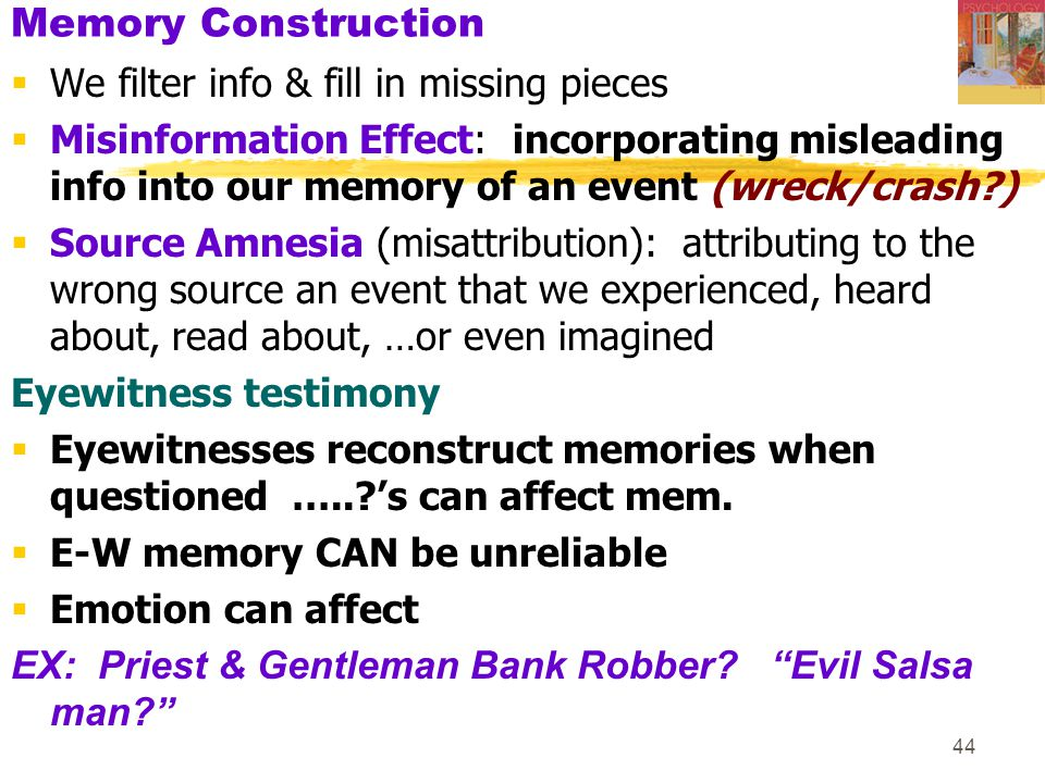 Memory Construction We filter info & fill in missing pieces