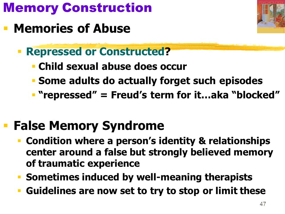 Memory Construction Memories of Abuse False Memory Syndrome