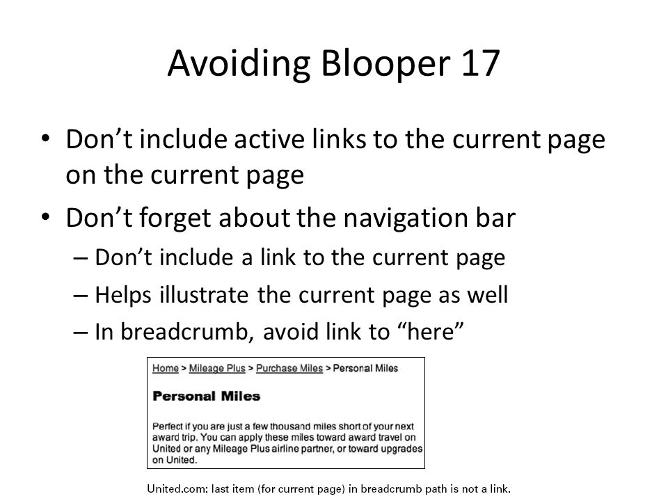 Avoiding Blooper 17 Don't include active links to the current page on the current page. Don't forget about the navigation bar.