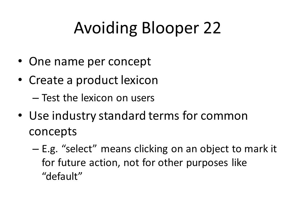 Avoiding Blooper 22 One name per concept Create a product lexicon