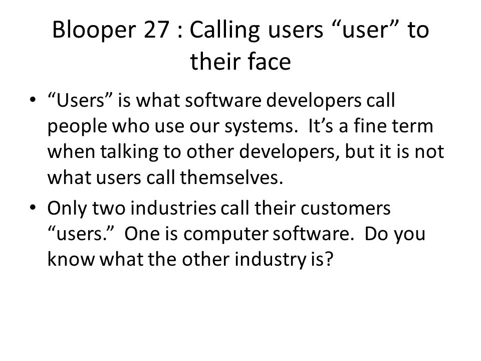 Blooper 27 : Calling users user to their face