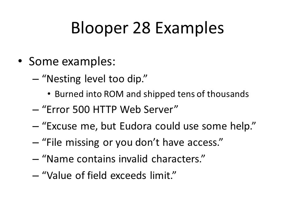 Blooper 28 Examples Some examples: Nesting level too dip.