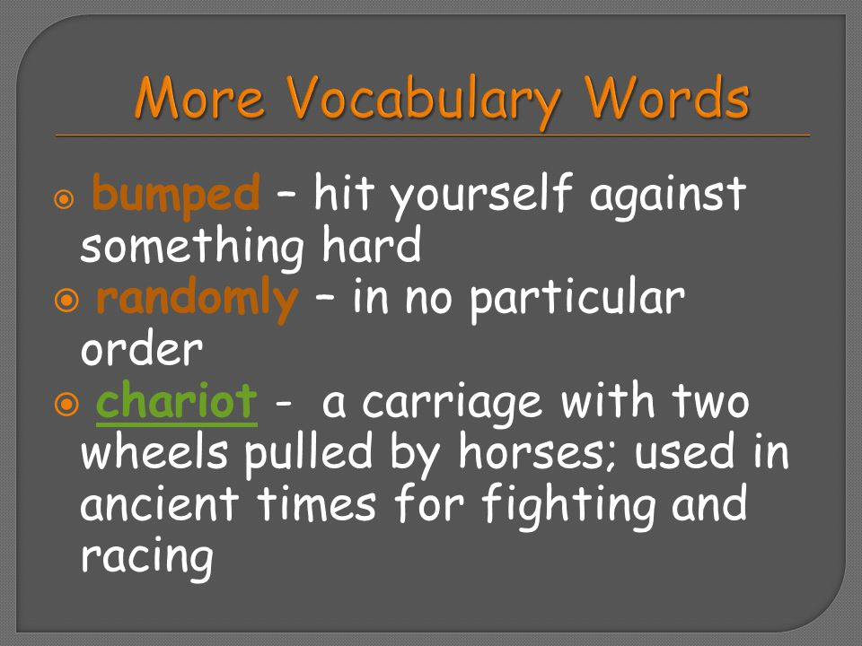 More Vocabulary Words randomly – in no particular order