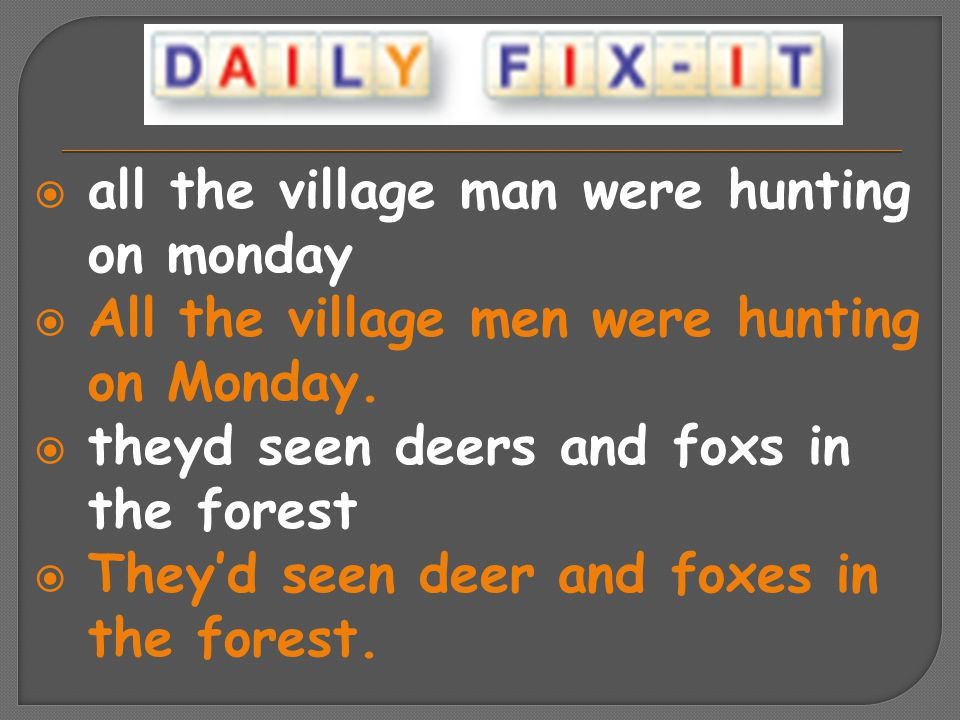 all the village man were hunting on monday