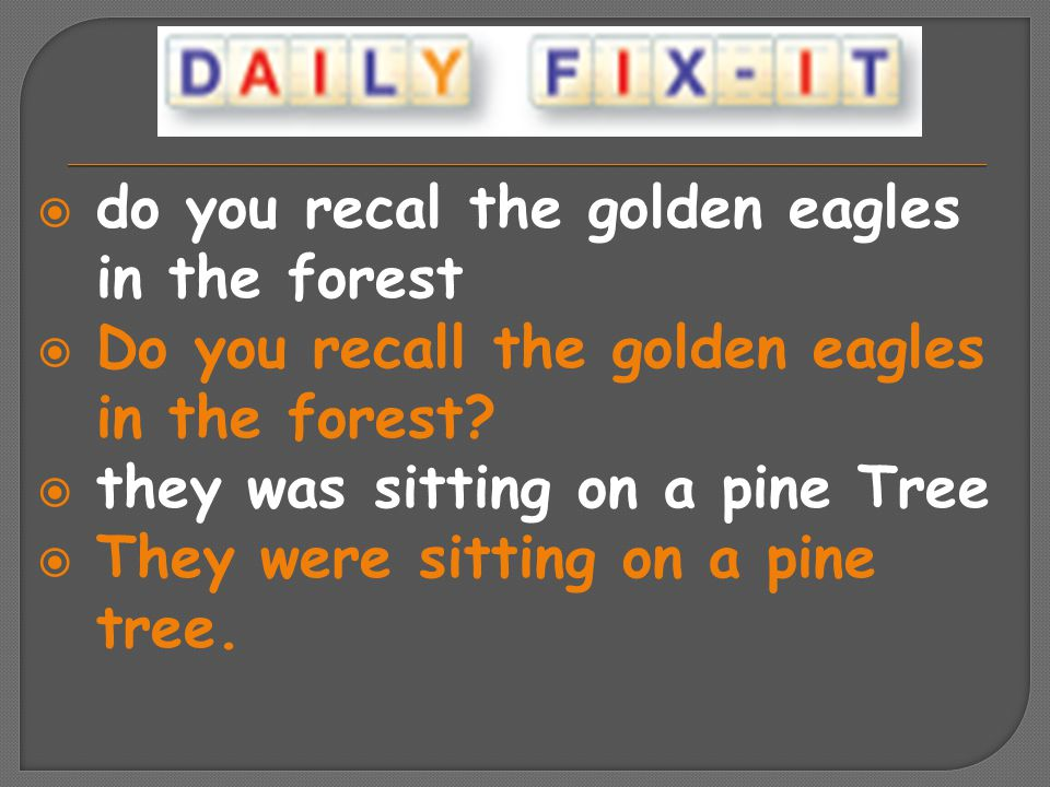 do you recal the golden eagles in the forest