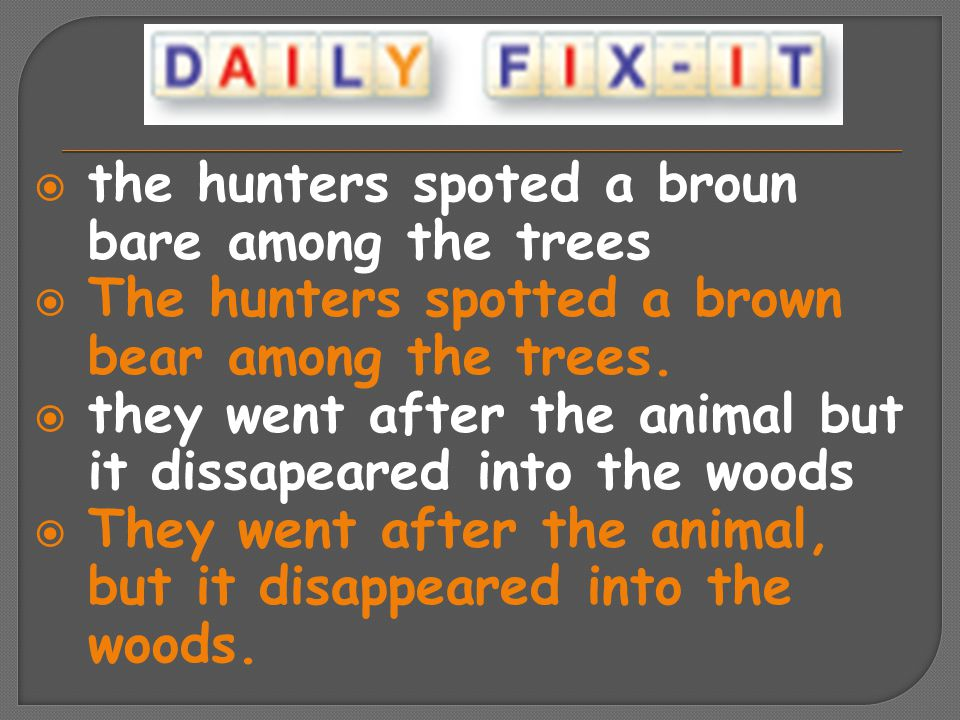 the hunters spoted a broun bare among the trees