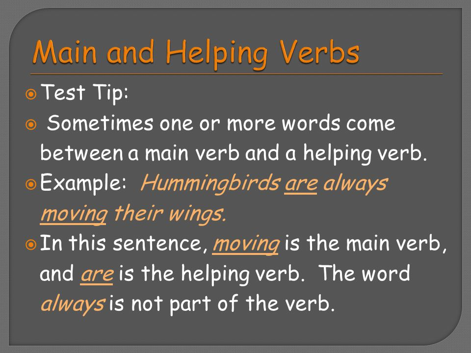 Main and Helping Verbs Test Tip:
