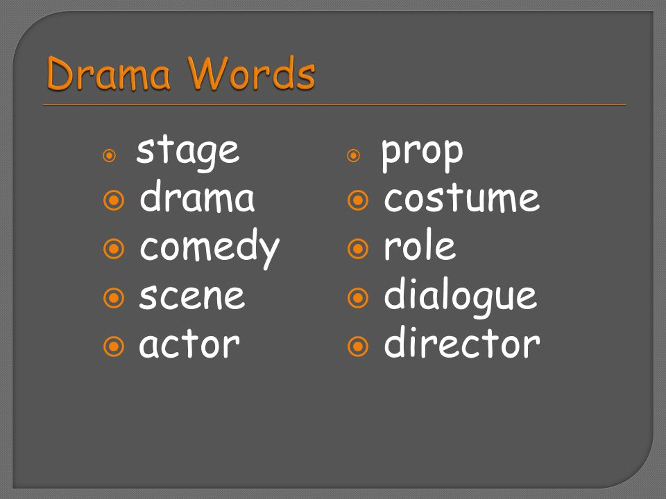 Drama Words drama comedy scene actor costume role dialogue director