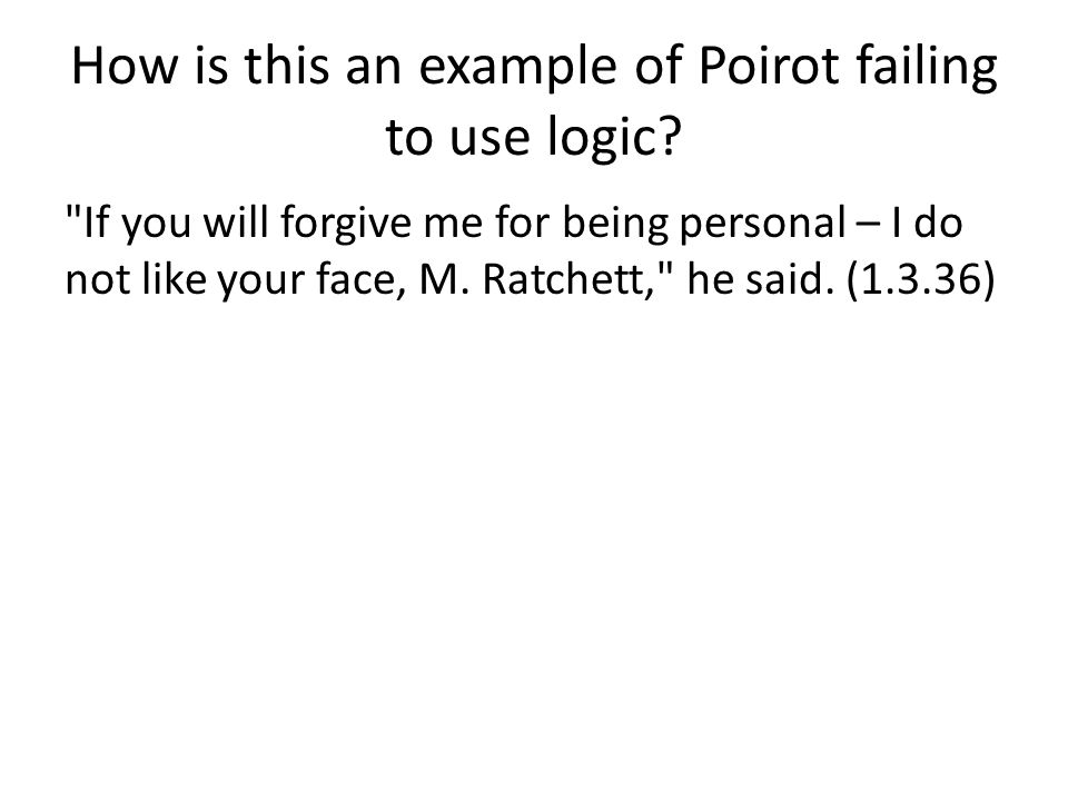 How is this an example of Poirot failing to use logic