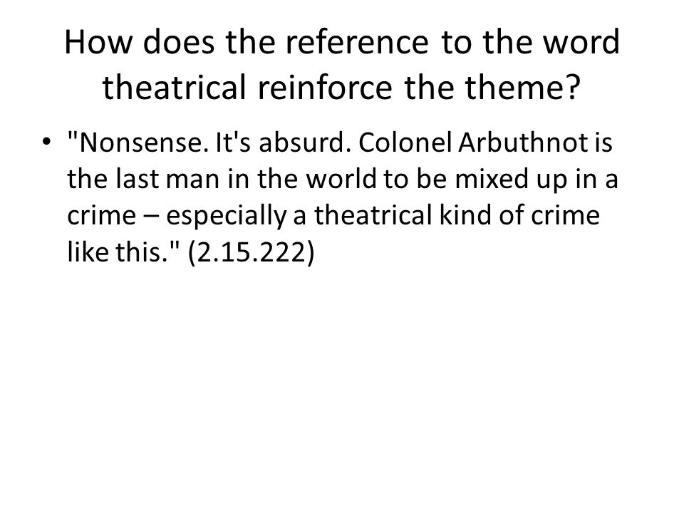 How does the reference to the word theatrical reinforce the theme