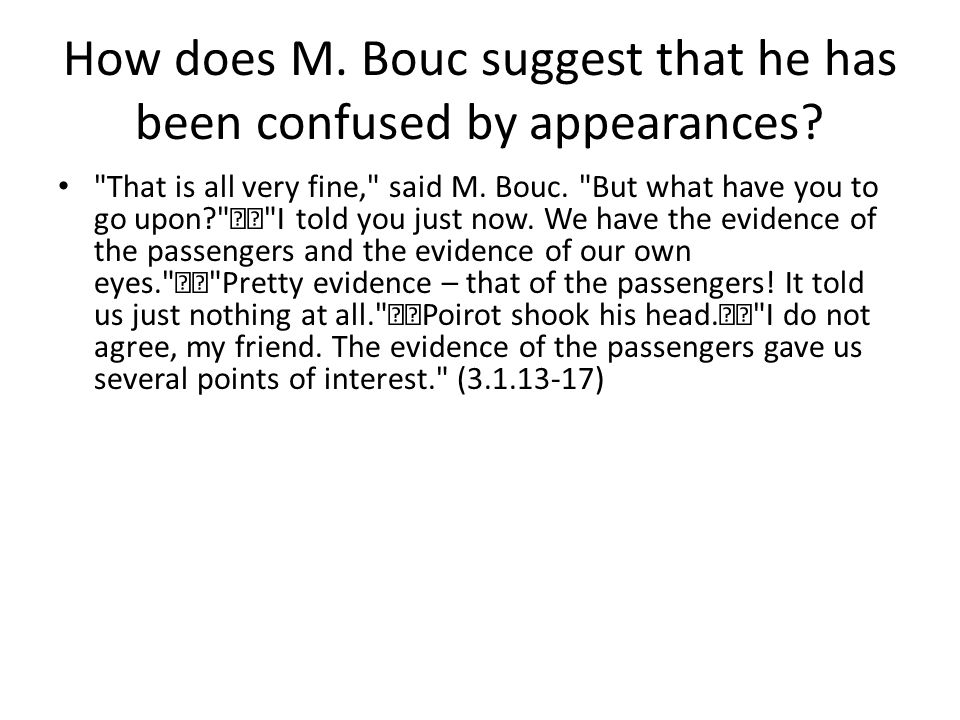 How does M. Bouc suggest that he has been confused by appearances