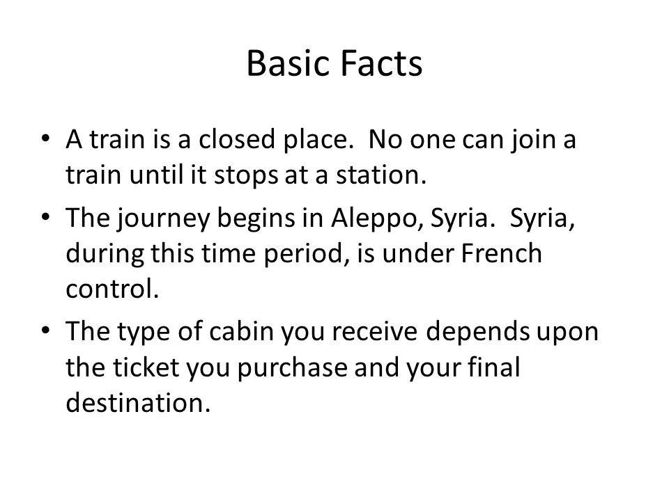 Basic Facts A train is a closed place. No one can join a train until it stops at a station.