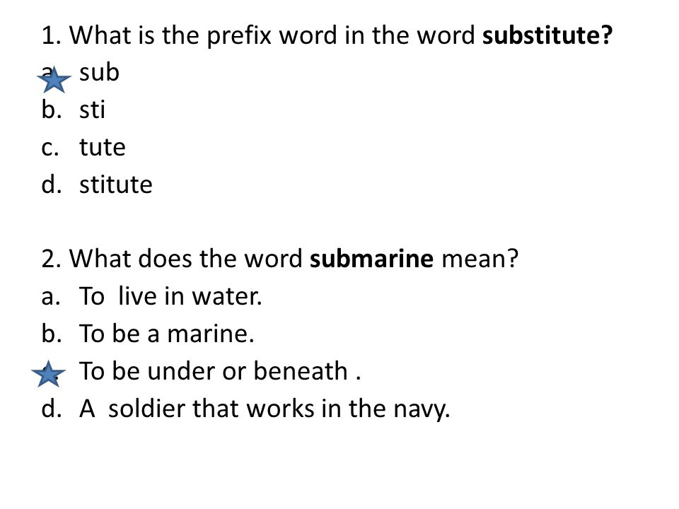 1. What is the prefix word in the word substitute