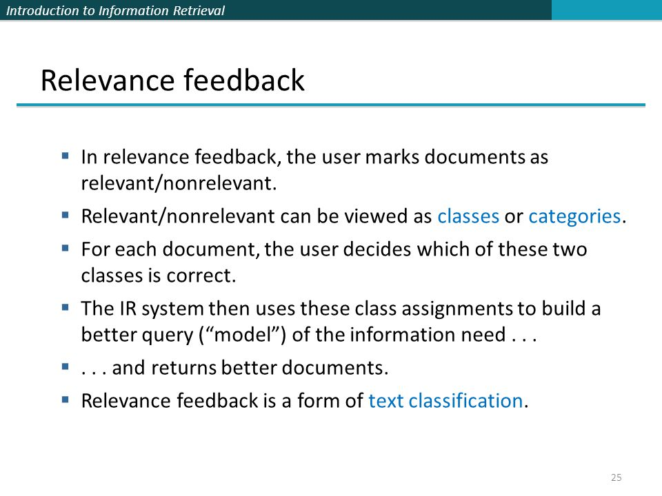 Relevance feedback In relevance feedback, the user marks documents as relevant/nonrelevant.