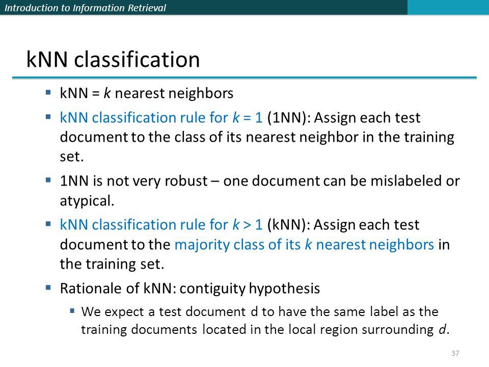 kNN classification kNN = k nearest neighbors