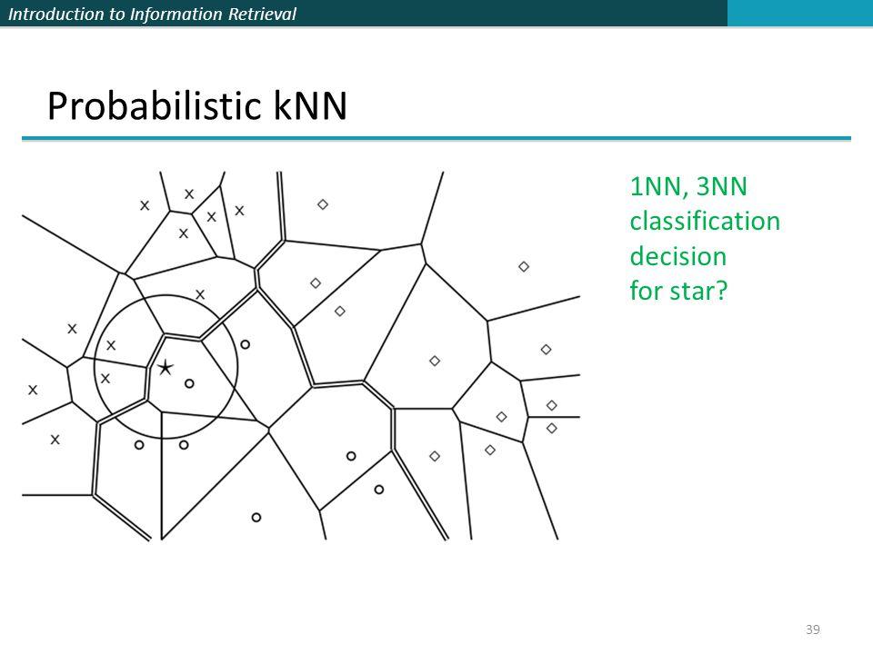 Probabilistic kNN 1NN, 3NN classification decision for star 39