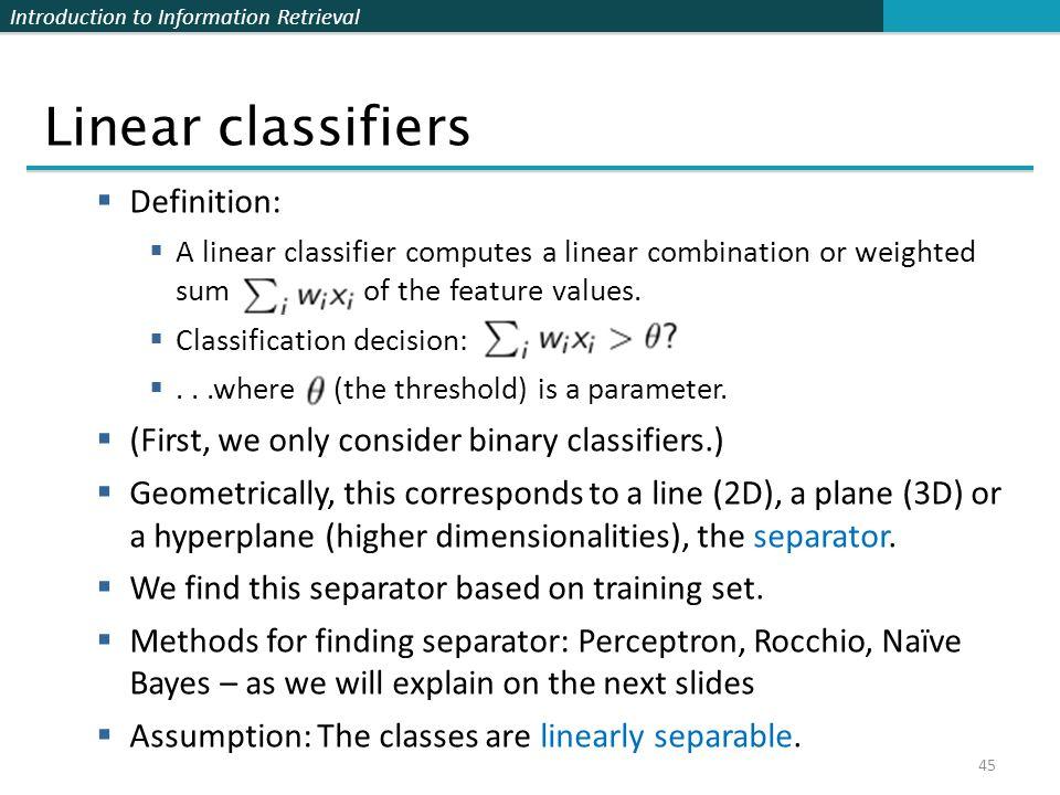 Linear classifiers Definition: