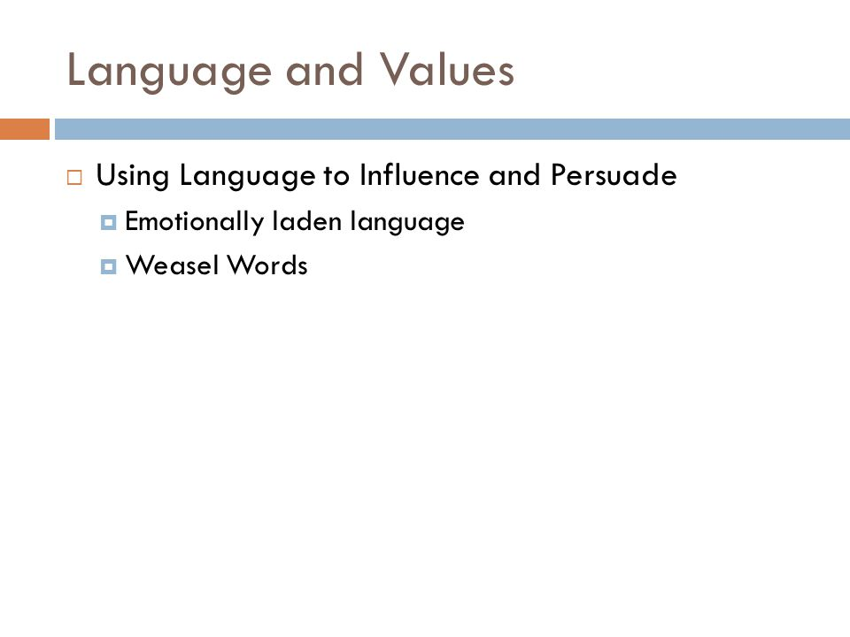 Language and Values Using Language to Influence and Persuade