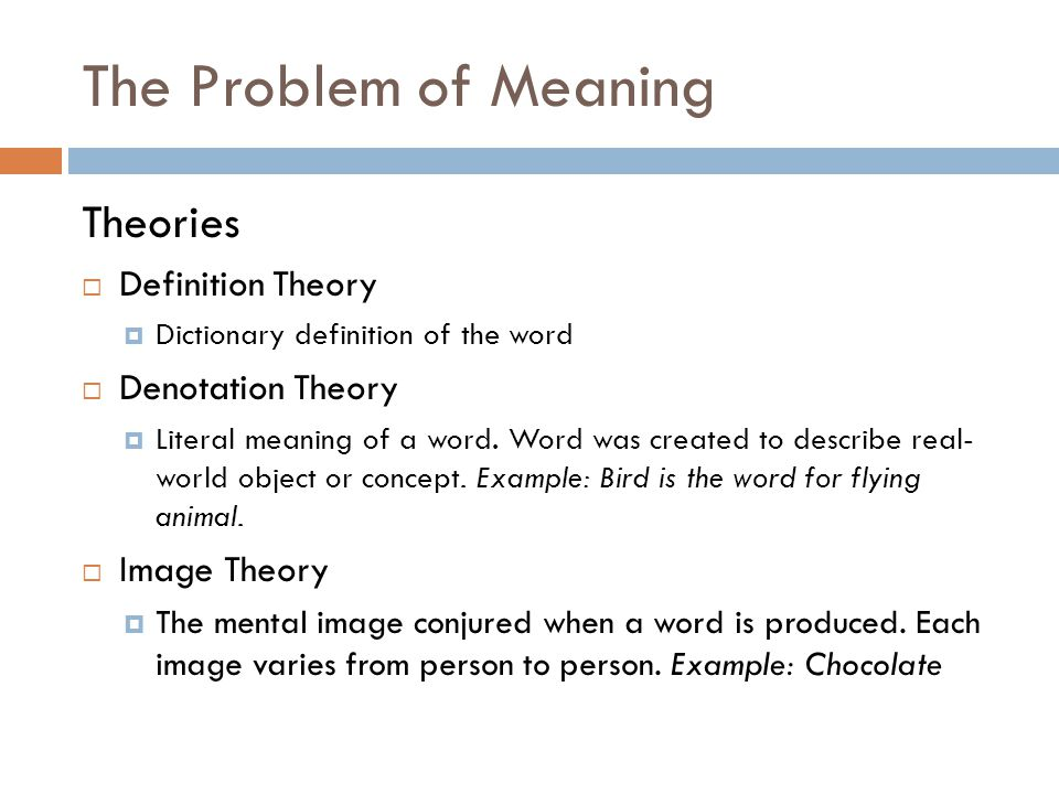 The Problem of Meaning Theories Definition Theory Denotation Theory