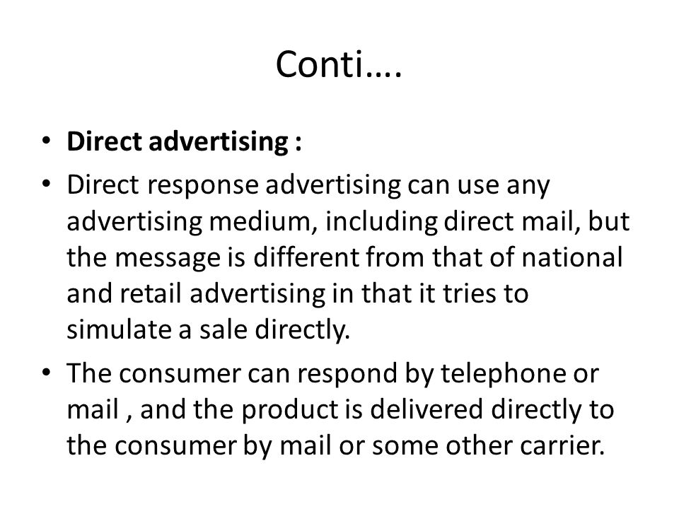 Conti…. Direct advertising :