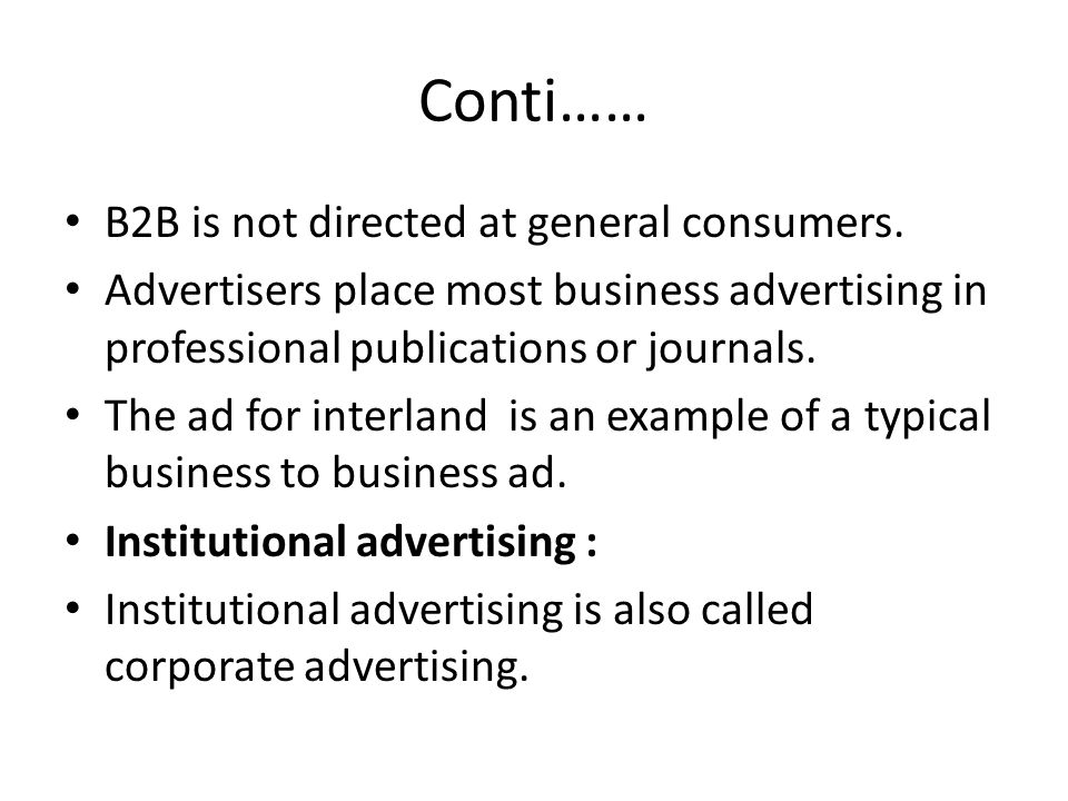 Conti…… B2B is not directed at general consumers.