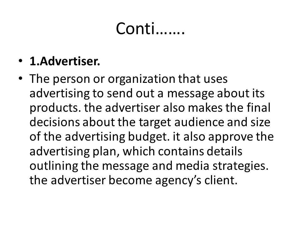 Conti……. 1.Advertiser.
