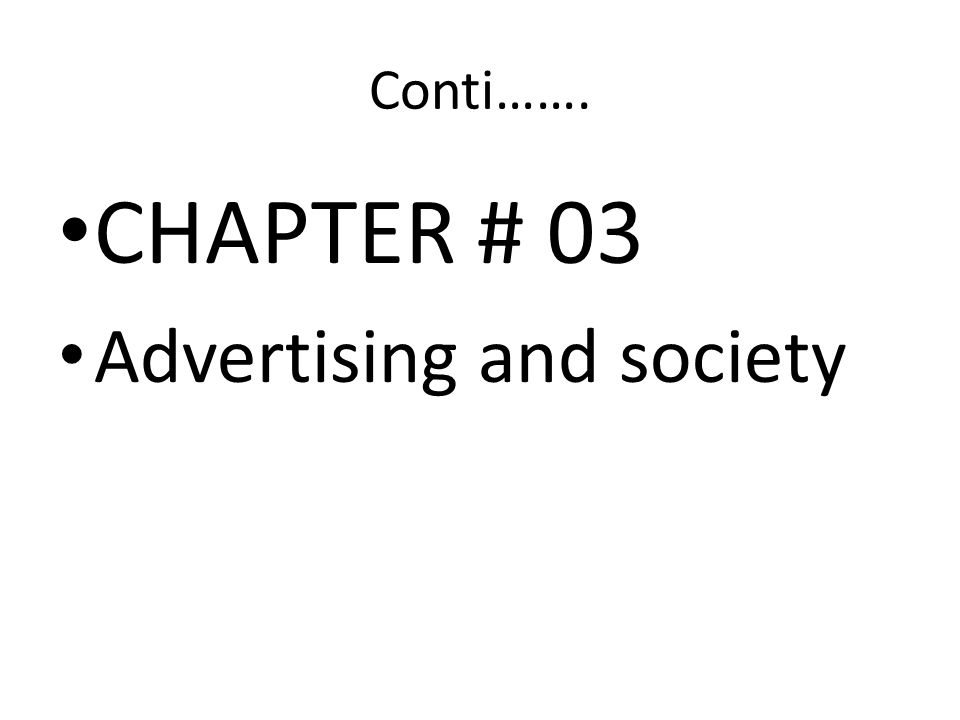 Conti……. CHAPTER # 03 Advertising and society