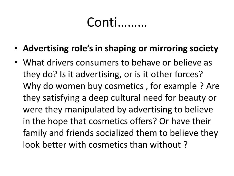 Conti……… Advertising role's in shaping or mirroring society