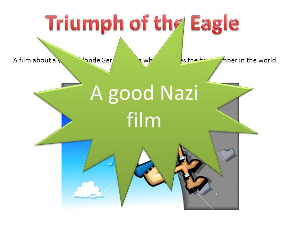 Triumph of the Eagle A good Nazi film