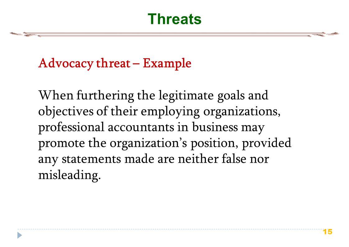 Threats Advocacy threat – Example