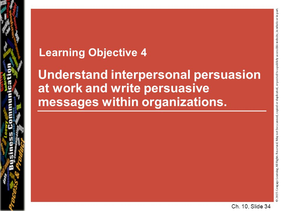 Learning Objective 4 Understand interpersonal persuasion at work and write persuasive messages within organizations.